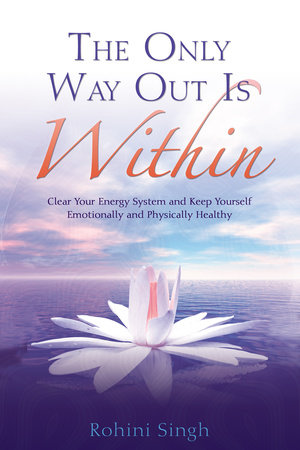 The Only Way Out Is Within by Rohini Singh