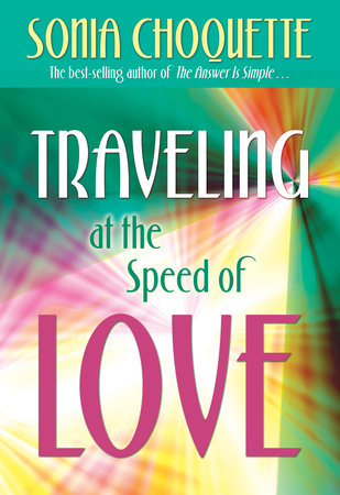 Traveling at the Speed of Love by Sonia Choquette