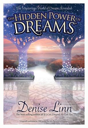 The Hidden Power of Dreams by Denise Linn