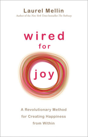 Wired For Joy! by Laurel Mellin