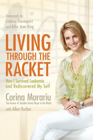 Living through the Racket by Corina Morariu