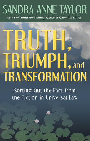 Truth, Triumph, and Transformation by Sandra Anne Taylor