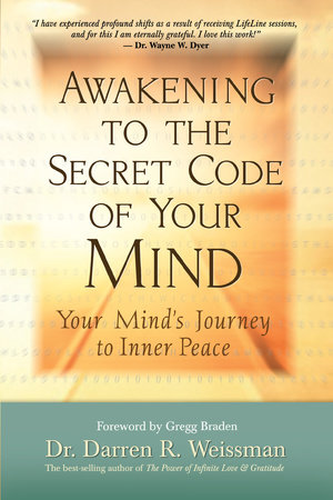 Awakening to the Secret Code of Your Mind by Darren R. Weissman, Dr.