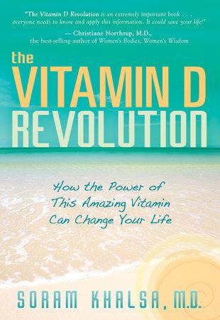 Vitamin D Revolution by Soram Khalsa, M.D.