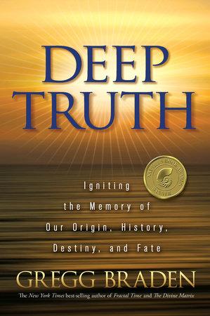 Deep Truth by Gregg Braden