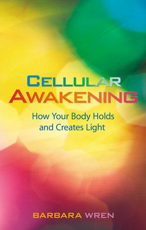 Cellular Awakening by Barbara Wren