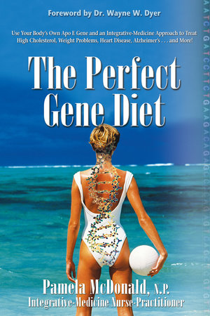 The Perfect Gene Diet by Pamela McDonald, N.P.