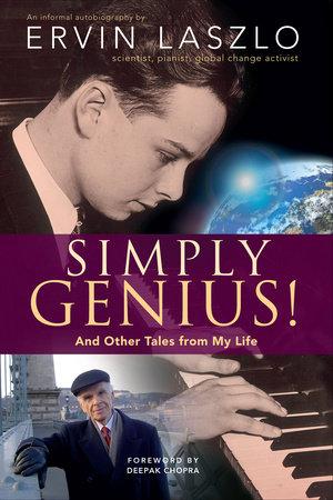 Simply Genius! by Ervin Laszlo, Ph.D.