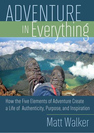 Adventure In Everything by Matt Walker