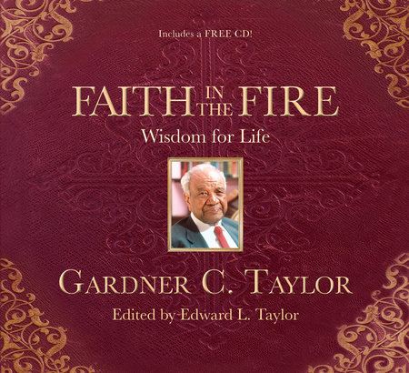 Faith in the Fire by Dr. Gardner C. Taylor