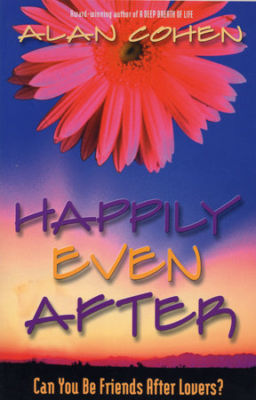 Happily Even After by Alan Cohen