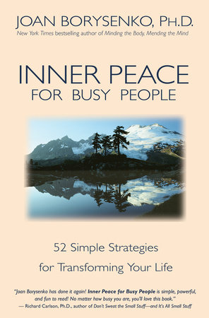 Inner Peace for Busy People by Joan Z. Borysenko, Ph.D.