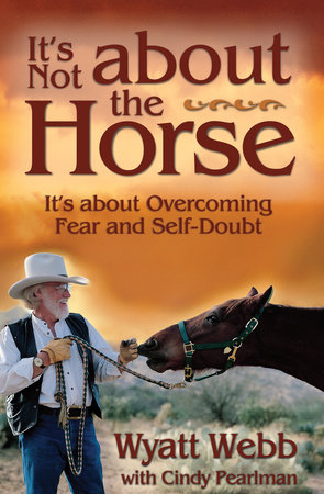It's Not About the Horse by Wyatt Webb