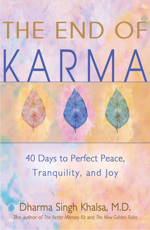The End of Karma by Dharma Singh Khalsa, M.D.