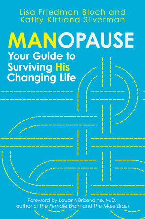 Manopause by Lisa Friedman Bloch and Kathy Silverman
