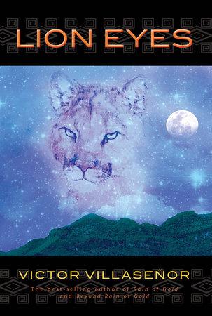 Lion Eyes by Victor Villaseñor