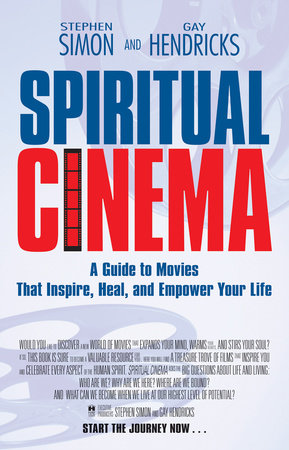 Spiritual Cinema by Stephen Simon and Gay Hendricks