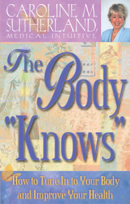 The Body Knows How to Tune In to Your Body and Improve Your Health