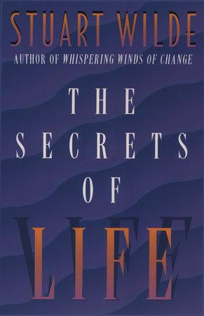 The Secrets of Life by Stuart Wilde