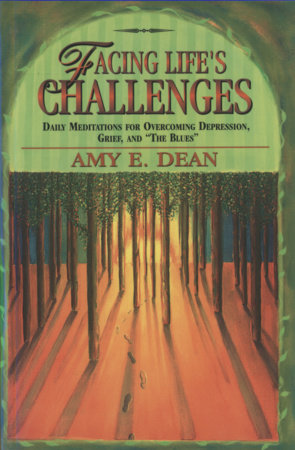 Facing Life's Challenges by Amy Dean
