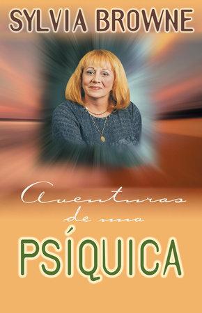 Aventuras De Una Psíquica by Sylvia Browne