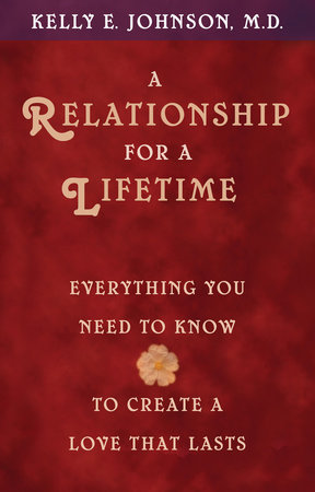 A Relationship for a Lifetime by Kelly E. Johnson, M.D.