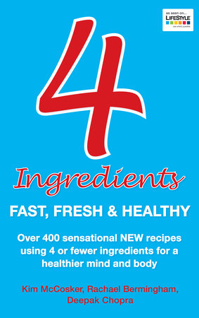 4 Ingredients: Fast, Fresh and Healthy by Kim McCosker