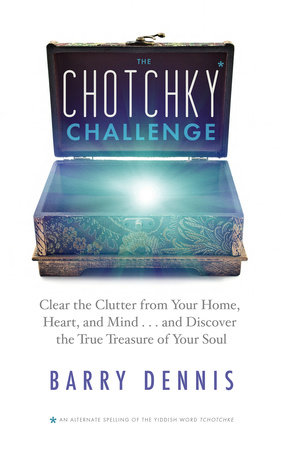 The Chotchky Challenge by Barry Dennis