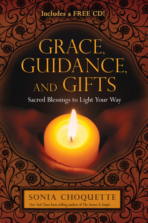 Grace, Guidance, and Gifts by Sonia Choquette, Ph.D.