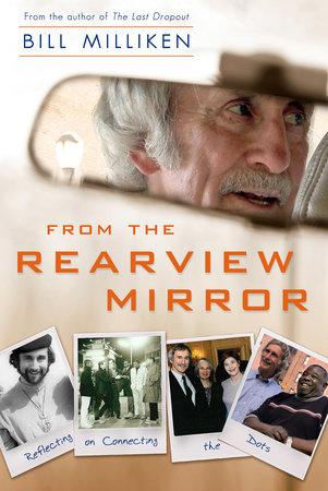 From the Rearview Mirror by Bill Milliken