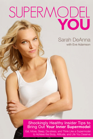Supermodel YOU by Sarah Deanna
