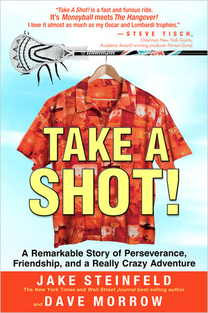 Take a Shot! by Jake Steinfeld and Dave Morrow