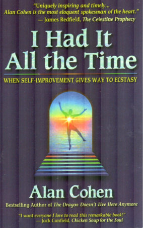 I Had It All the Time by Alan Cohen