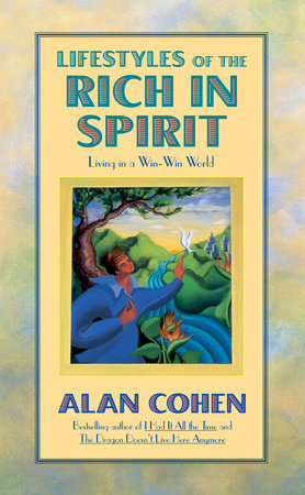 Lifestyles of the Rich in Spirit (Alan Cohen title) by Alan Cohen