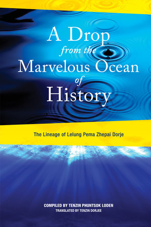 A Drop from the Marvelous Ocean of History by Lelung Tulku Rinpoche, XI