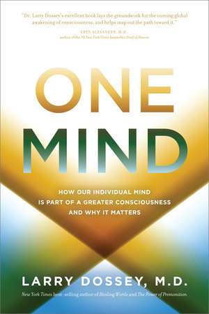 One Mind by Larry Dossey, MD