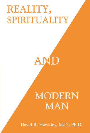 Reality, Spirituality, and Modern Man by David R. Hawkins
