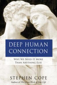 Deep Human Connection