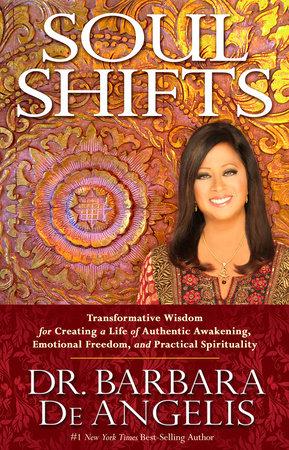 Soul Shifts by Barbara De Angelis, Ph.D.