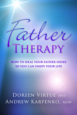 Father Therapy by Doreen Virtue and Andrew Karpenko, MSW