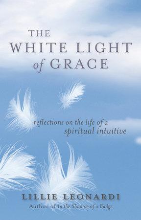 The White Light of Grace by Lillie Leonardi