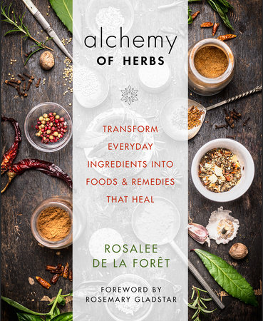 Alchemy of Herbs by Rosalee de la Forêt