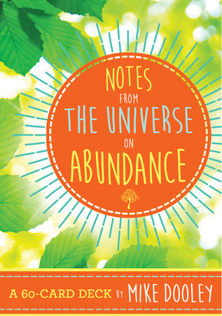 Notes from the Universe on Abundance by Mike Dooley