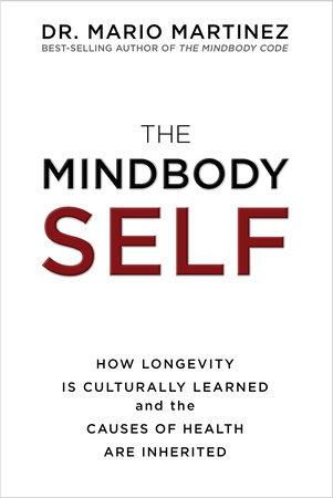 The MindBody Self by Mario Martinez, Dr.