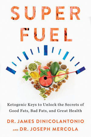 Superfuel by Dr. James DiNicolantonio and Dr. Joseph Mercola