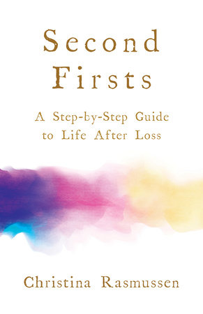 Second Firsts by Christina Rasmussen