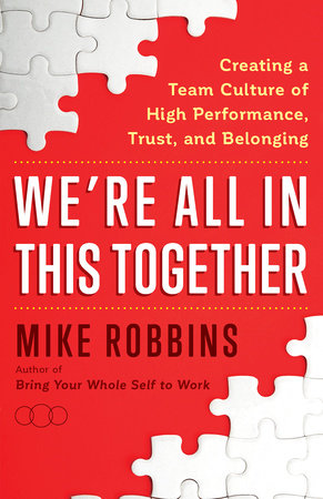 We're All in This Together by Mike Robbins