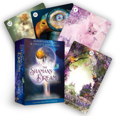 The Shaman's Dream Oracle by Alberto Villoldo and Colette Baron-Reid