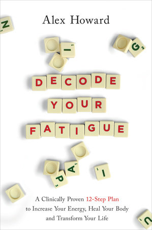Decode Your Fatigue by Alex Howard