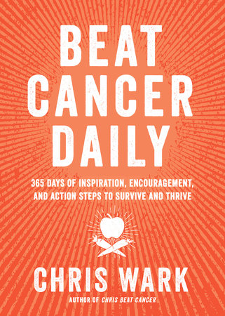 Beat Cancer Daily by Chris Wark